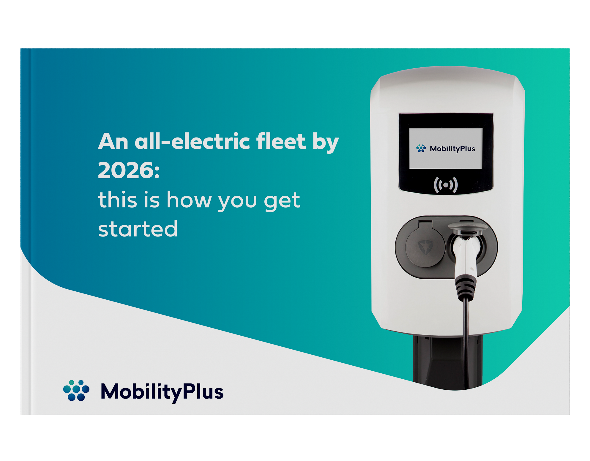 An all-electric fleet by 2026: this is how you get started